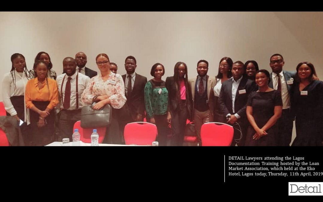DETAIL Lawyers participated at the Lagos Documentation Training hosted by the Loan Market Association, held at the Eko Hotel, Lagos on Thursday, 11th April, 2019
