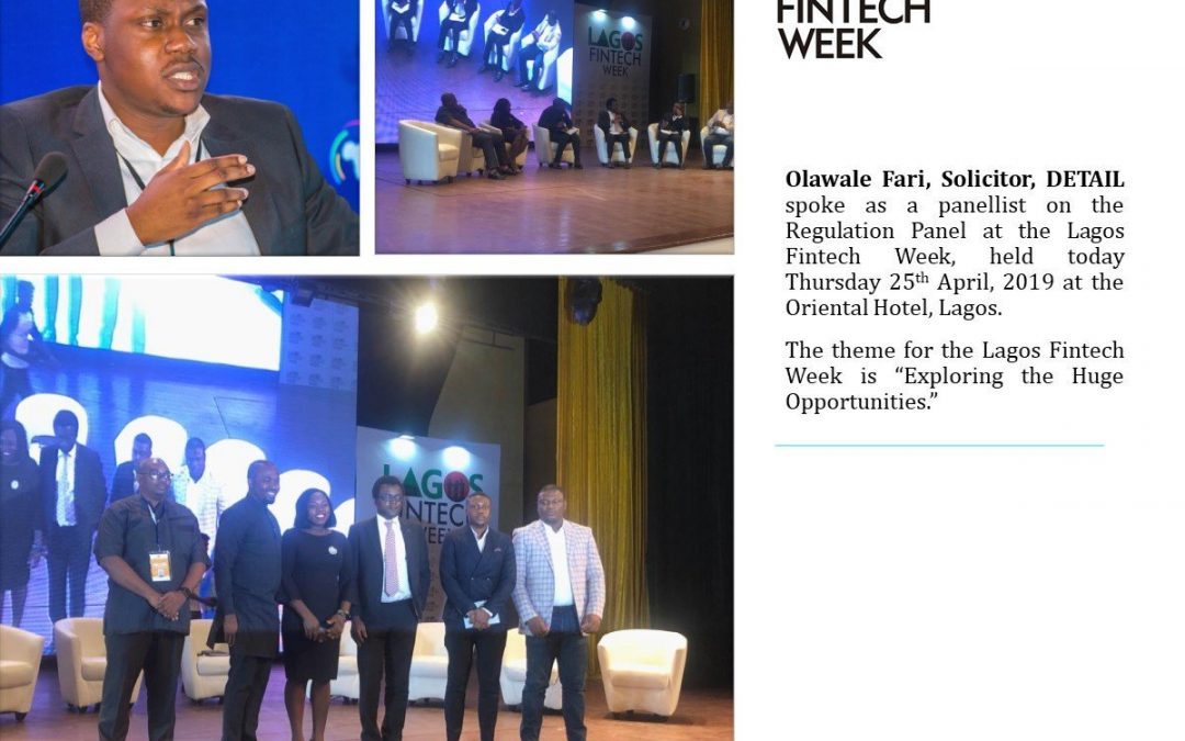 Olawale Fari, Solicitor, DETAIL was as a panelist on the Regulation Panel at the Lagos Fintech Week, held Thursday 25th April, 2019 at the Oriental Hotel, Lagos.