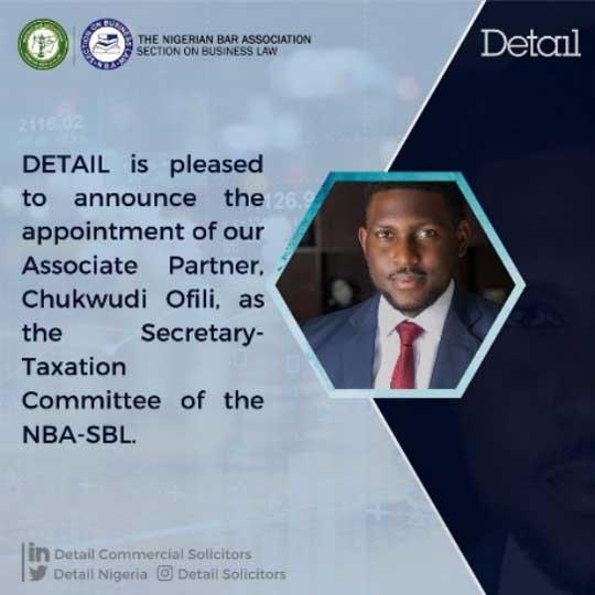 Our Associate Partner, Chukwudi Ofili, appointed as Secretary-Taxation Committee of NBA-SBL