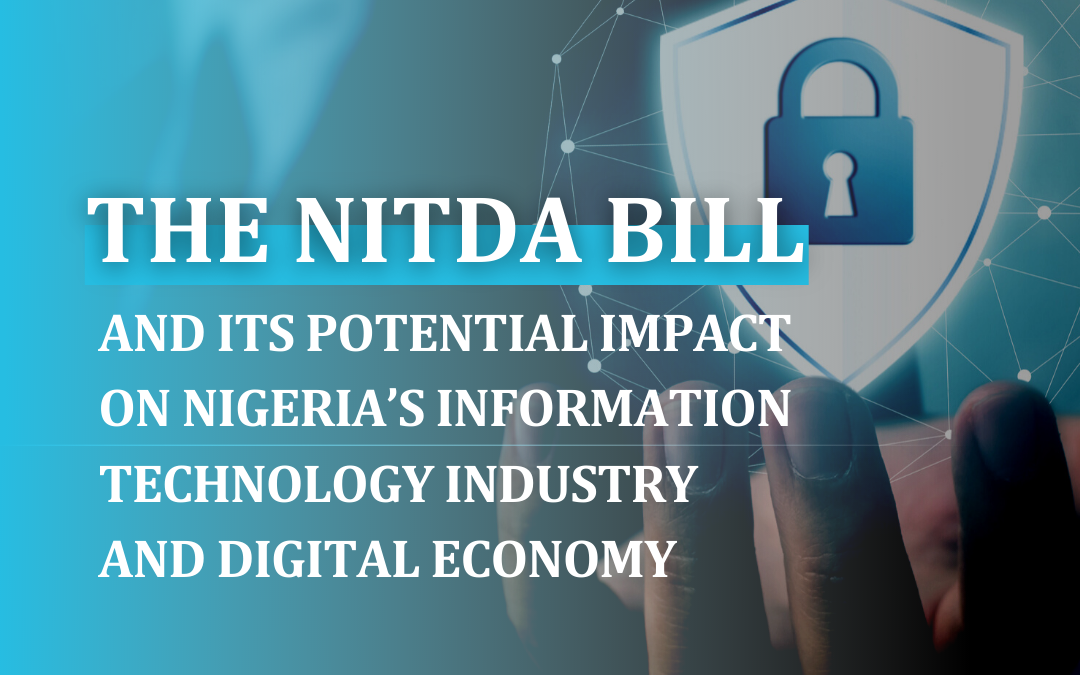 THE NITDA BILL AND ITS POTENTIAL IMPACT ON NIGERIA'S INFORMATION TECHNOLOGY INDUSTRY AND DIGITAL ECONOMY